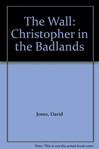 The Wall: Christopher in the Badlands