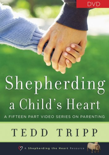 9780976758211: Shepherding a Child's Heart, Tedd Tripp - DVD Set