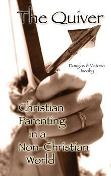 9780976758365: The Quiver (Christian Parenting in a Non-Christian World)