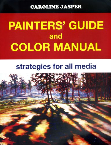 9780976759485: Painters' Guide and Color Manual - Strategies for All Media