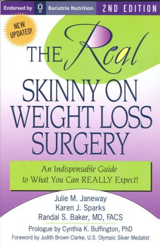The Real Skinny on Weight Loss Surgery: Karen J. Sparks;