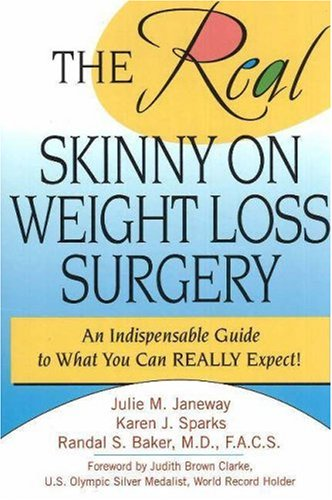 The Real Skinny on Weight Loss Surgery: Julie M. Janeway,