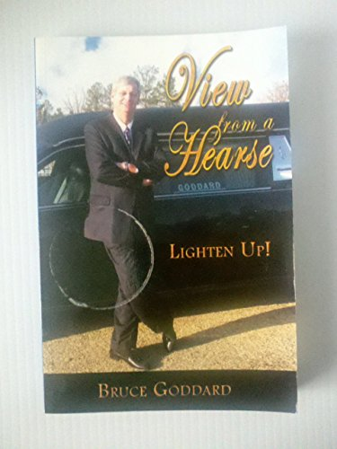 9780976770022: View from a Hearse: Lighten Up!