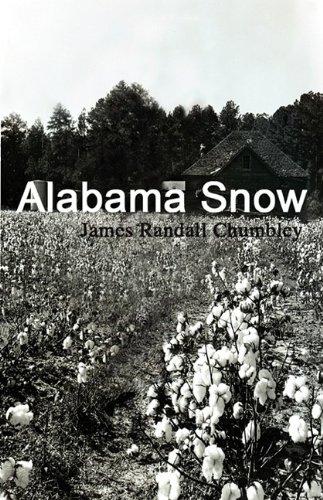 Alabama Snow: James Randall Chumbley