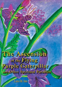 9780976771517: The Ascension of the Flying Purple Caterpillar and Other Spiritual Parables