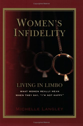9780976772606: Women's Infidelity : Living in Limbo: What Women Really Mean When They Say I'm Not Happy