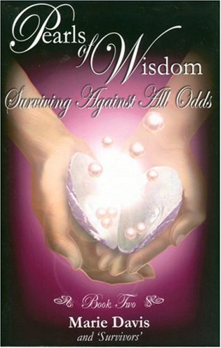 Pearls of Wisdom: Surviving Against All Odds: Davis, Marie/ Survivors