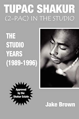Tupac Shakur: 2Pac in the Studio (The Studio Years (1989 - 1996)): Jake Brown