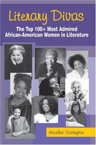 Literary Divas: The Top 100+ Most Admired: Covington, Heather