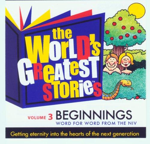 The World's Greatest Stories Vol. 3 Beginnings - NIV: George W. Sarris