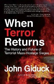 9780976775355: When Terror Returns (The History and Future of Terrorist Mass-Hostage Sieges)