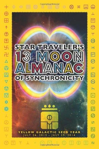 9780976775935: Star Traveler's 13 Moon Almanac of Synchronicity 2013-2014 (Yellow Galactic Seed Year)