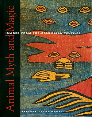 9780976777403: Animal Myth and Magic : Images From Pre-Columbian Textiles