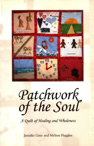 Patchwork of the Soul : A Quilt: Jennifer Gaye; Melissa