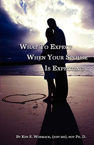 9780976777861: What to Expect When Your Spouse Is Expecting