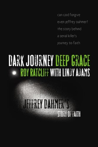 9780976779025: Dark Journey, Deep Grace: Jeffrey Dahmer's Story of Faith