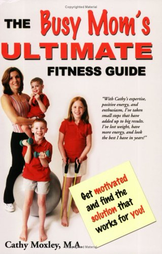 9780976780007: The Busy Mom's Ultimate Fitness Guide