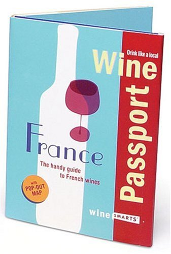 9780976783312: WinePassport: France: The Handy Guide to French Wines