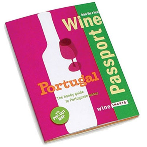 WinePassport: Portugal: The Handy Guide to Portuguese Wines: Sherman, Amy