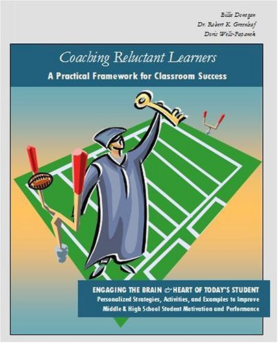 9780976786047: Coaching Reluctant Learners, A Practical Framework for Classroom Success: Engaging the Brain & Heart of Today's Student. Personalized Strategies, ... ... School Student Motivation and Performance