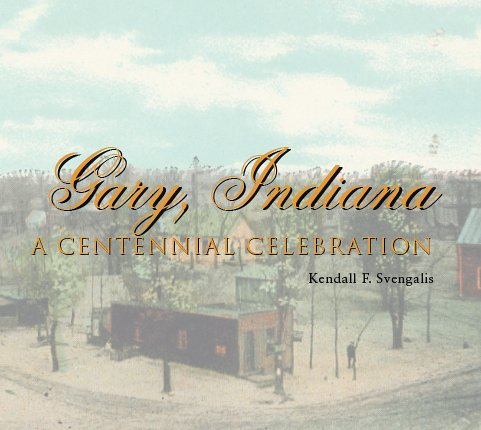 9780976786443: Gary, Indiana: A Centennial Celebration
