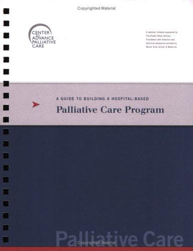 9780976788102: A Guide to Building a Hospital-Based Palliative Care Program