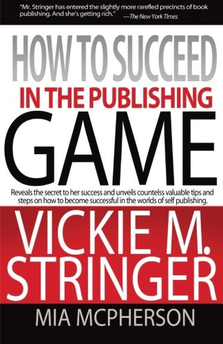 9780976789406: How to Succeed in the Publishing Game