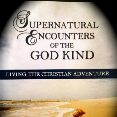 9780976789512: Supernatural Encounters of the God Kind: Living the Christian Adventure
