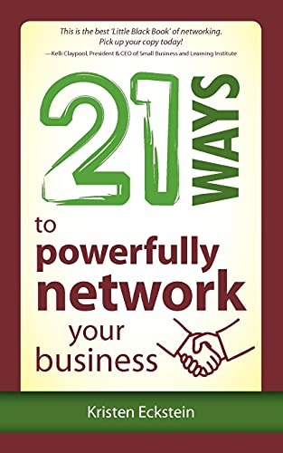 9780976791386: 21 Ways to Powerfully Network Your Business