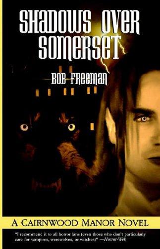 Cairnwood Manor: Shadows over Somerset: Bob Freeman