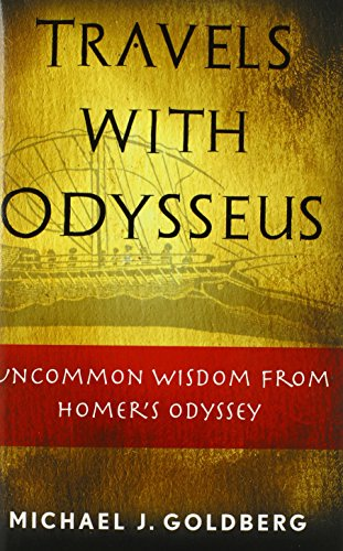 9780976791508: Travels With Odysseus: Uncommon Wisdom from Homer's Odyssey