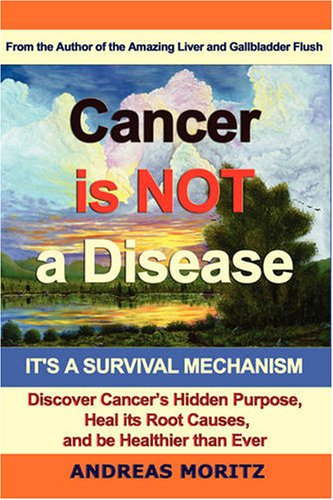 9780976794424: Cancer Is Not a Disease - It's a Survival Mechanism