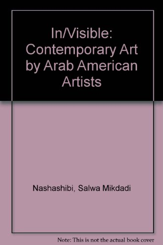 9780976797708: In/Visible: Contemporary Art by Arab American Artists