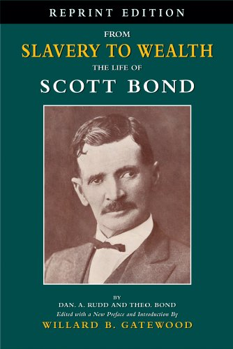 9780976800767: From Slavery to Wealth: The Life of Scott Bond