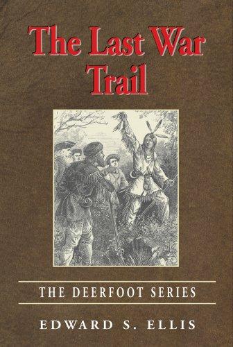 9780976800781: The Last War Trail: The Deerfoot Series