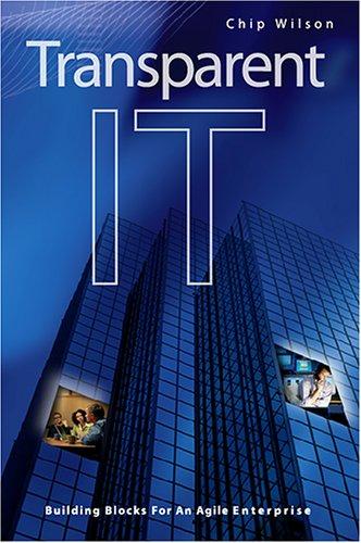 9780976801702: Transparent IT: Building Blocks for an Agile Enterprise