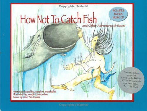 How Not to Catch Fish: And Other Adventures of Iktomi: Joseph M. Marshall III