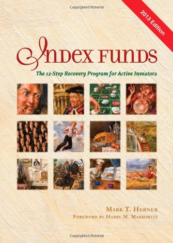 9780976802341: Index Funds 2013: The 12-Step Recovery Program for Active Investors 2013