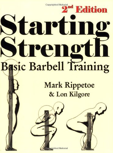 9780976805427: Starting Strength: Basic Barbell Training