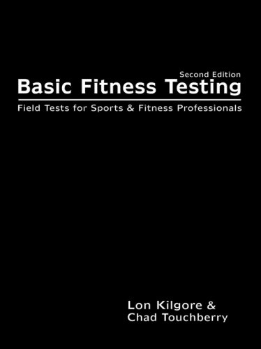 Basic Fitness Testing: Field Tests for Sports and Fitness Professionals: Lon Kilgore; Chad ...