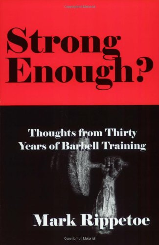 9780976805441: Strong Enough? : Thoughts on Thirty Years of Barbell Training