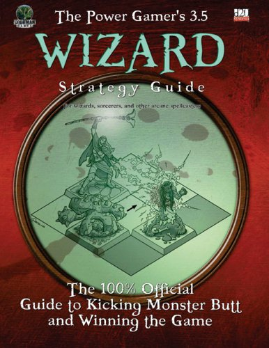 The Power Gamer's 3.5 Wizard Strategy Guide (Dungeons & Dragons d20 3.5 Fantasy Roleplaying...