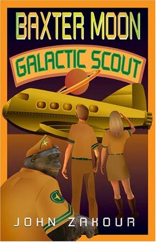 Baxter Moon Galactic Scout: Zakour, John