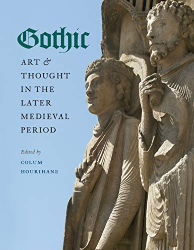 9780976820291: Gothic Art and Thought in the Later Medieval Period: Essays in Honor of Willibald Sauerländer (The Index of Christian Art)