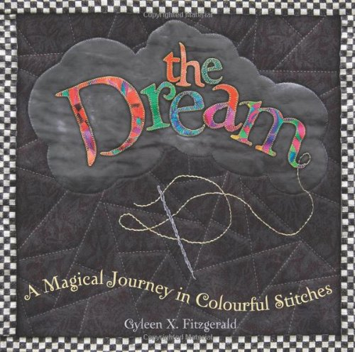 The Dream: A Magical Journey in Colourful Stitches: Fitzgerald, Gyleen X