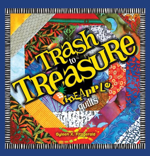9780976821540: Trash to Treasure Pineapple Quilts