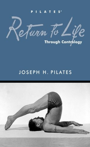 Return to Life (0976823209) by Joseph H. Pilates