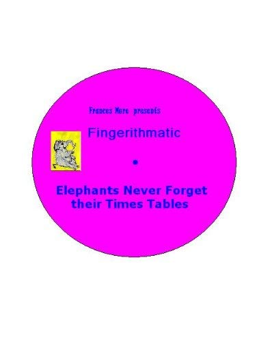 9780976823476: Elephants Never Forget their Times Tables (Fingerithmatic)