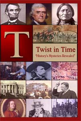 9780976825203: Twist in Time: History's Mysteries Revealed