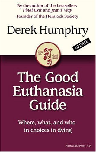 9780976828310: The Good Euthanasia Guide: Where, what, and who in choices in dying